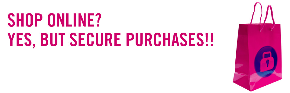 Shop online? Yes, but secure purchases!!