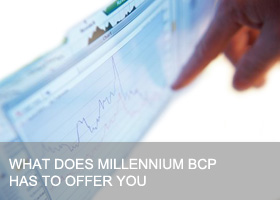 What does Millennium bcp has to offer you