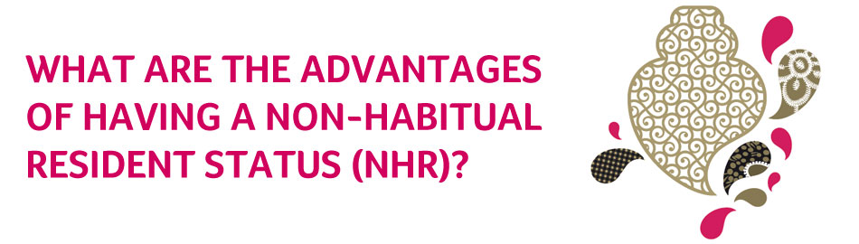 What are the advantages of having a Non-Habitual Resident Status (NHR)?