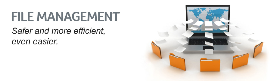 File Management. Safer and more efficient, even easier.