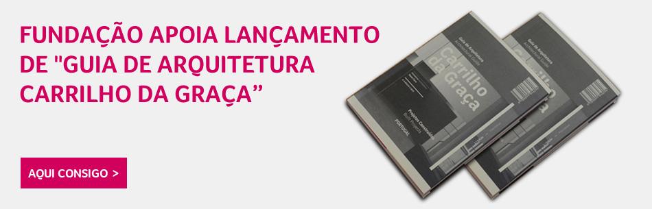 Fundação BCP apoia lançamento  de Guia de Arquitetura Carrilho da Graça